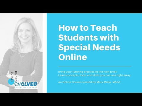 For Teachers and Tutors: How to Teach Students with Special Needs Online
