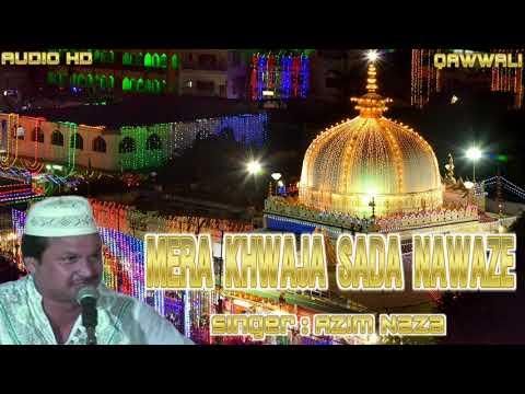 Mera Khwaja Sada Nawaze | Azim Naza | Audio HD Qawwali | Performance