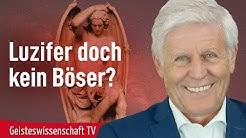 """Luzifer, der Lichtbringer, ist kein """"Böser"""" - außer, dass er böse Gutmenschen schafft - (ABTV 014 D)"""
