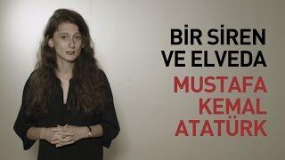 Bir Siren ve Elveda: Mustafa Kemal Atatürk...