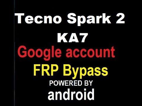 How to reset FRP Google account in Tecno SPARK 2 KA7