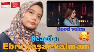 REACTION EBRU YAŞAR - KALMAM (INDONESIAN REACTION TO TURKISH MUSIC)|TURKISH REACTION