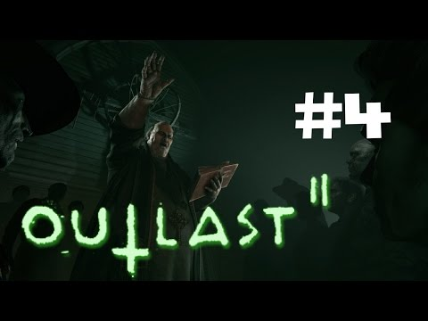 Outlast 2 Walkthrough Gameplay Part 4 - The Chapel - Ps4 1080p Full HD - No Commentary