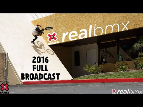 REAL BMX 2016: FULL BROADCAST | World of X Games