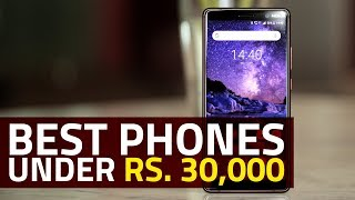 Best Phones Under Rs. 30,000 (July 2018 Edition)