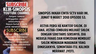 Sinopsis Inikah Cinta SCTV Episode 53, Jum'at 9 Maret 2018