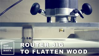 Router Jig To Flatten Wood
