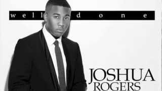"Joshua Rogers ""Well Done"" Album Preview"