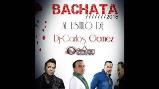 Download Bachata 2018 Al Estilo De Dj-Carlos Gomez MP3