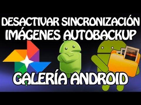 Desactivar sincronizacion de imagenes Autobackup de Google+ en Galería Android (Gallery)