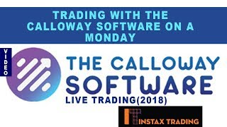 Trading With The Calloway Software On A Monday - Live Trading(2018)