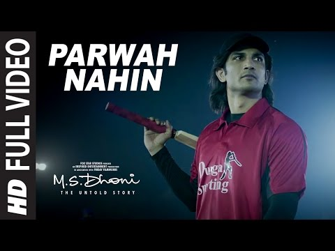 M S  DHONI: Parwah Nahi Full VIDEO SONG |...