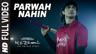 Parwah Nahi (Full Video) | M.S. Dhoni: The Untold Story