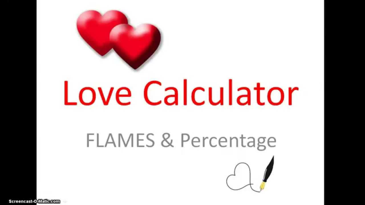 Love Calculator for FLAMES and Percentage Exposed - YouTube