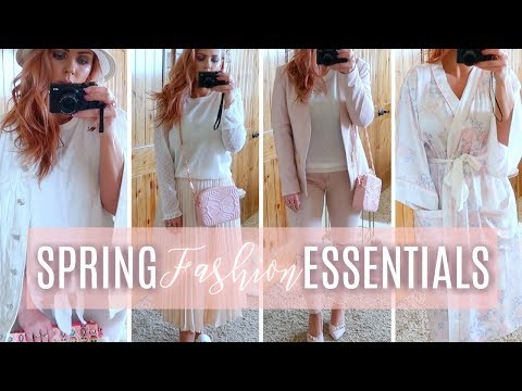 SPRING FASHION ESSENTIALS 2018