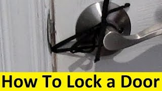How To Lock a Door That Does Not Have a Lock
