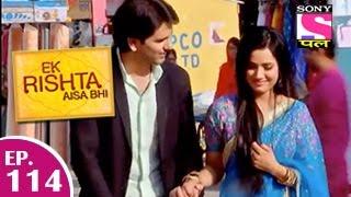 Ek Rishta Aisa Bhi - एक रिश्ता ऐसा भी - Episode 114 - 19th January 2015