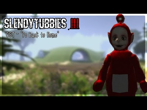 "Slendytubbies III : OST - ""Po Back To Home"""