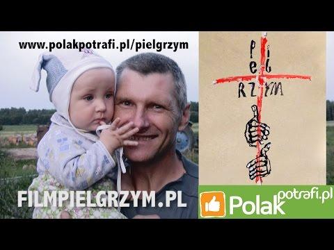 Film PIELGRZYM - 4000 km pieszo na Polak Potrafi