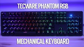 Tecware Phantom RGB Mechanical Keyboard (Outemu Blue) - Unboxing, Review & Sound Test