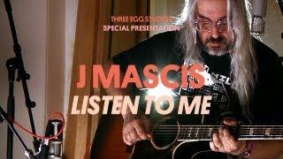 J Mascis - Listen To Me - Three Egg Studios
