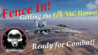Fence In!   A Guide to Getting the F/A-18C Hornet Ready for Combat