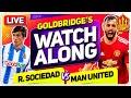 REAL SOCIEDAD vs MANCHESTER UNITED With Mark GOLDBRIDGE LIVE