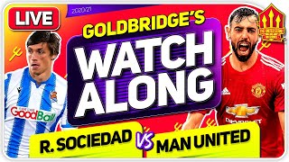 REAL SOCIEDAD vs MANCHESTER UNITED With Mark GOLDBRIDGE LIVE