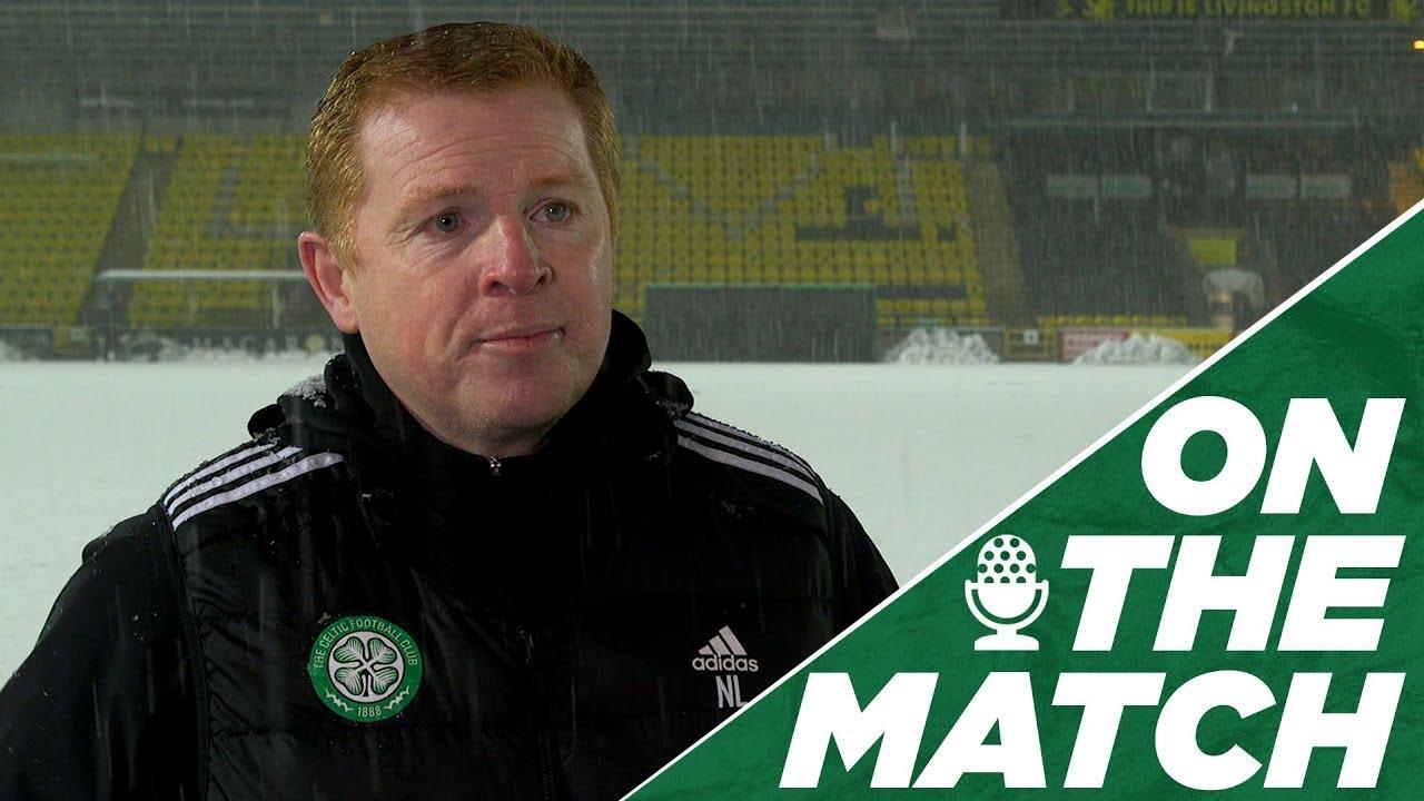 On the Match   Neil Lennon: Livingston 2-2 Celtic