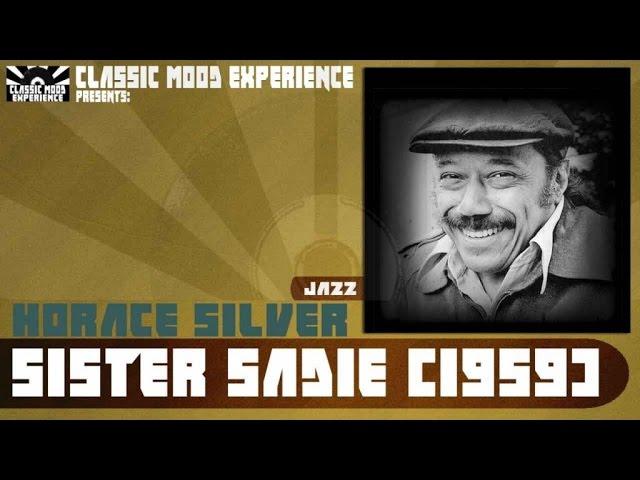 Horace Silver - Sister Sadie (1959)