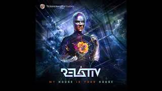 Relativ - My House Is Your House