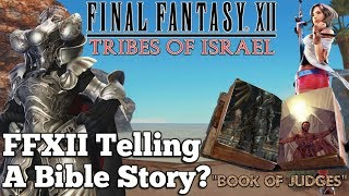 "Is Final Fantasy XII telling the bible? | The ""Book of Judges"" Story Theory (Spoilers)"