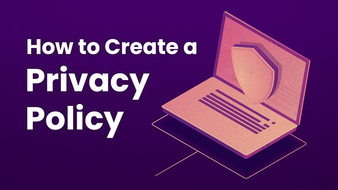 How to Create a Privacy Policy for Your Website