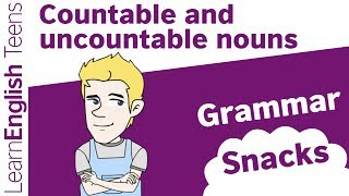 Grammar Snacks: Countable and uncountable nouns