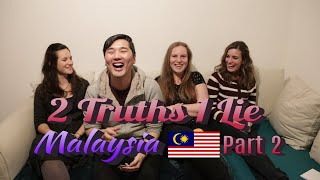 2 Truths 1 Lie about Malaysia- Part 2