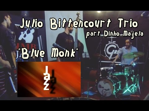 Blue Monk Julio Bittencourt Trio -IMB JAzz Club 150316