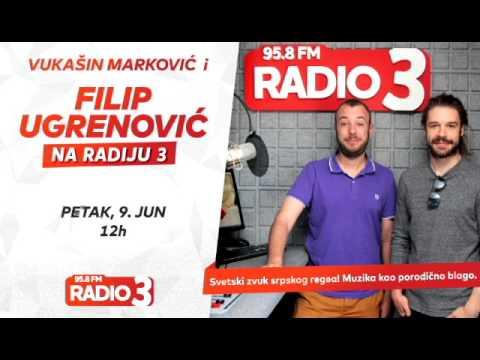 Vukašin Marković i Filip Ugrenović na Radiju 3 (09.06.2017)