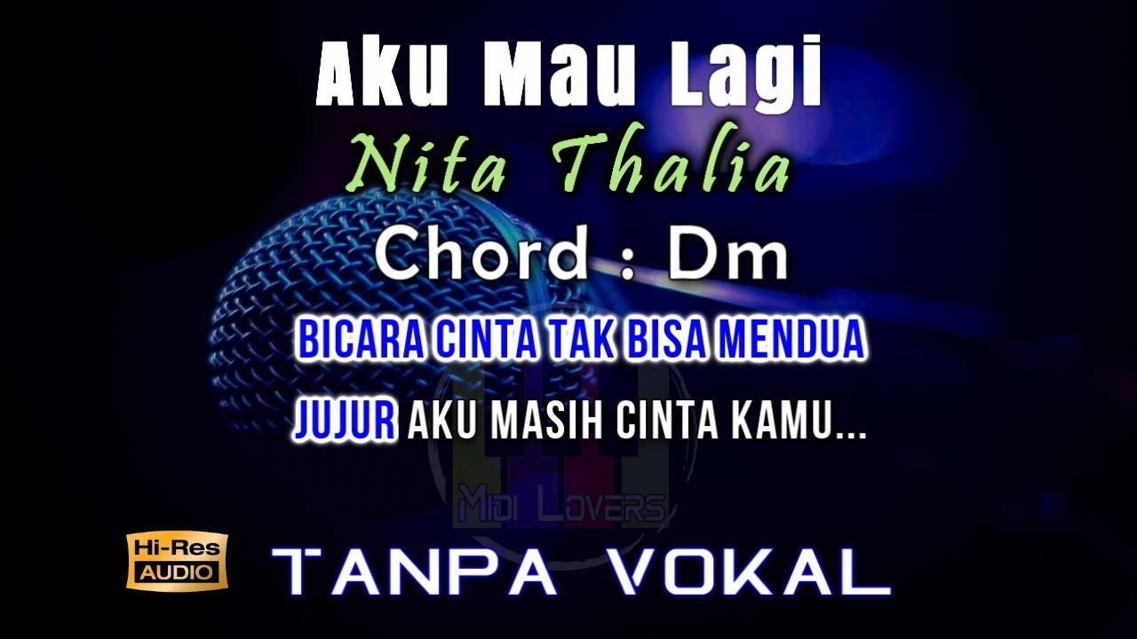Karaoke Aku Mau Lagi - Nita Thalia (Tanpa Vokal)