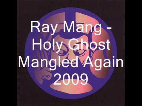 Ray Mang  Holy Ghost