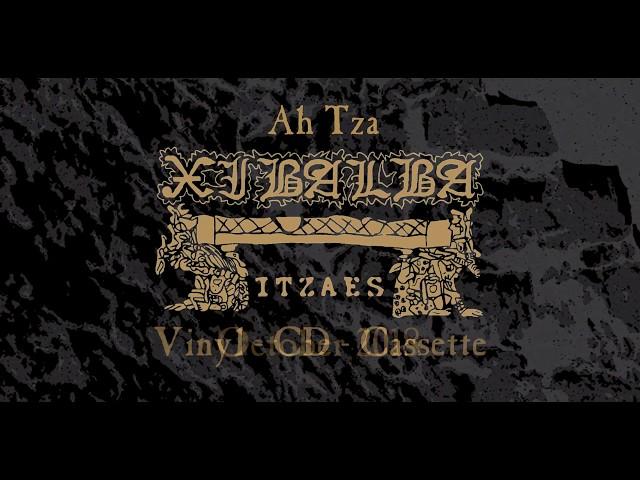 Ah Tza Xibalba Itzaes - New Record Teaser