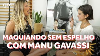 Maquiando sem espelho: Manu Gavassi e Gio Ewbank mandaram bem? | Amores do GIOH No GNT