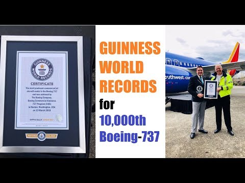 Boeing 10,000th 737max Recognized by GUINNESS WORLD RECORDS