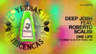 Deep Josh feat. Roberto Scalisi - One Life (T. Tommy & Victor Perez Mix)