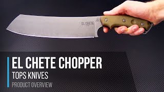 TOPS Knives El Chete Heavy Duty Chopper Overview