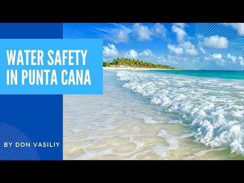 Water Safety Problem In Punta Cana - Question #1 From Tourists In The Dominican Republic