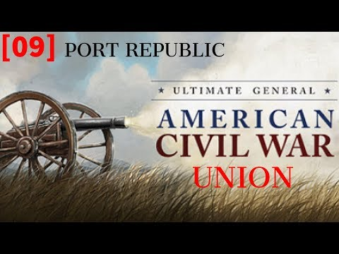 Ultimate General: Civil War - Confederate [Part 09] Port Republic.