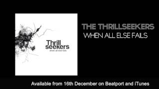The Thrillseekers - When All Else Fails