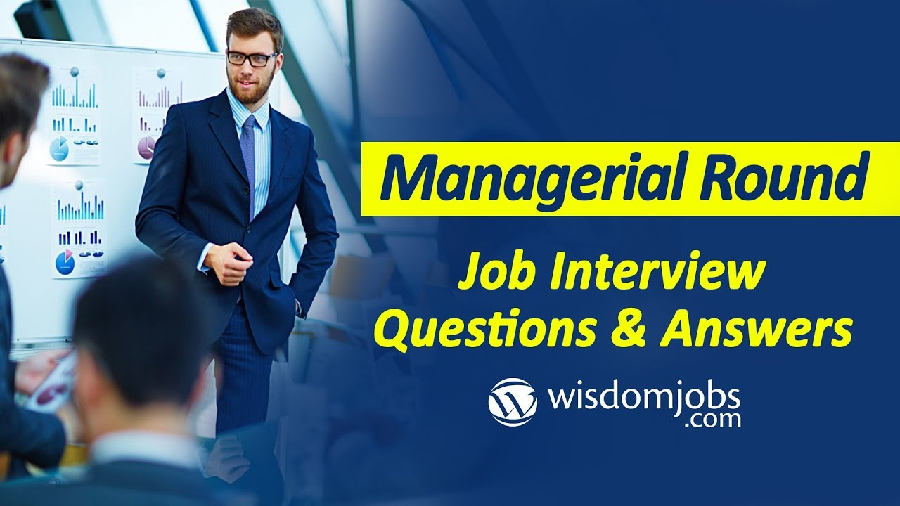 TOP 250+ Managerial Round Interview Questions and Answers 10 August