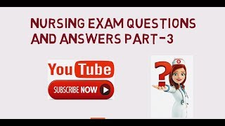 nursing exam important questions and ans part -3 by nurses exam or Nursing Support news