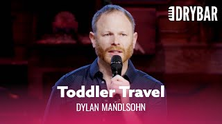 You Should Never Travel With Children. Dylan Mandlsohn